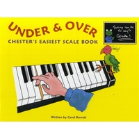 Under and Over Chester's Easiest Scale Book